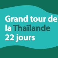 Grand tour de la Thaïlande 22 jours